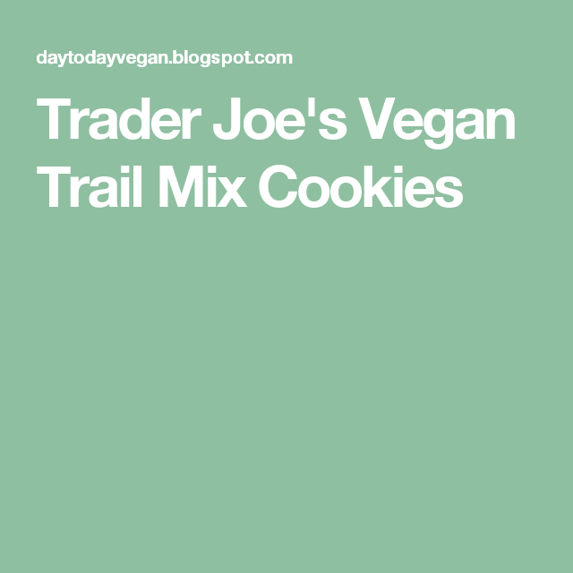 Trader Joe's Vegan Trail Mix Cookies