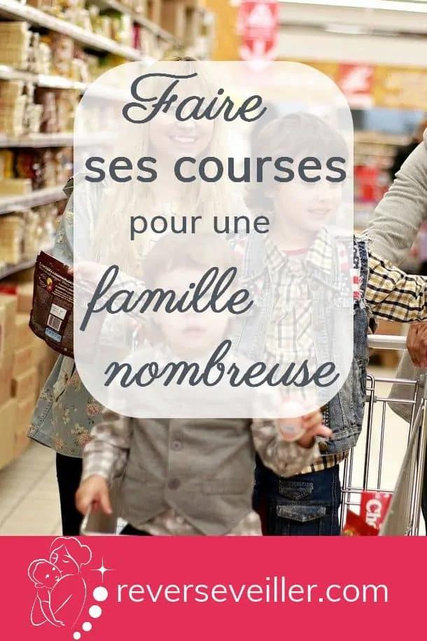 Faire Ses Courses Pour Une Famille Nombreuse Rever S Eveiller Famille Nombreuse Conseils De Maman Budget Courses