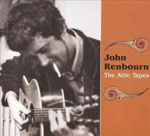 John Renbourn - The Attic Tapes