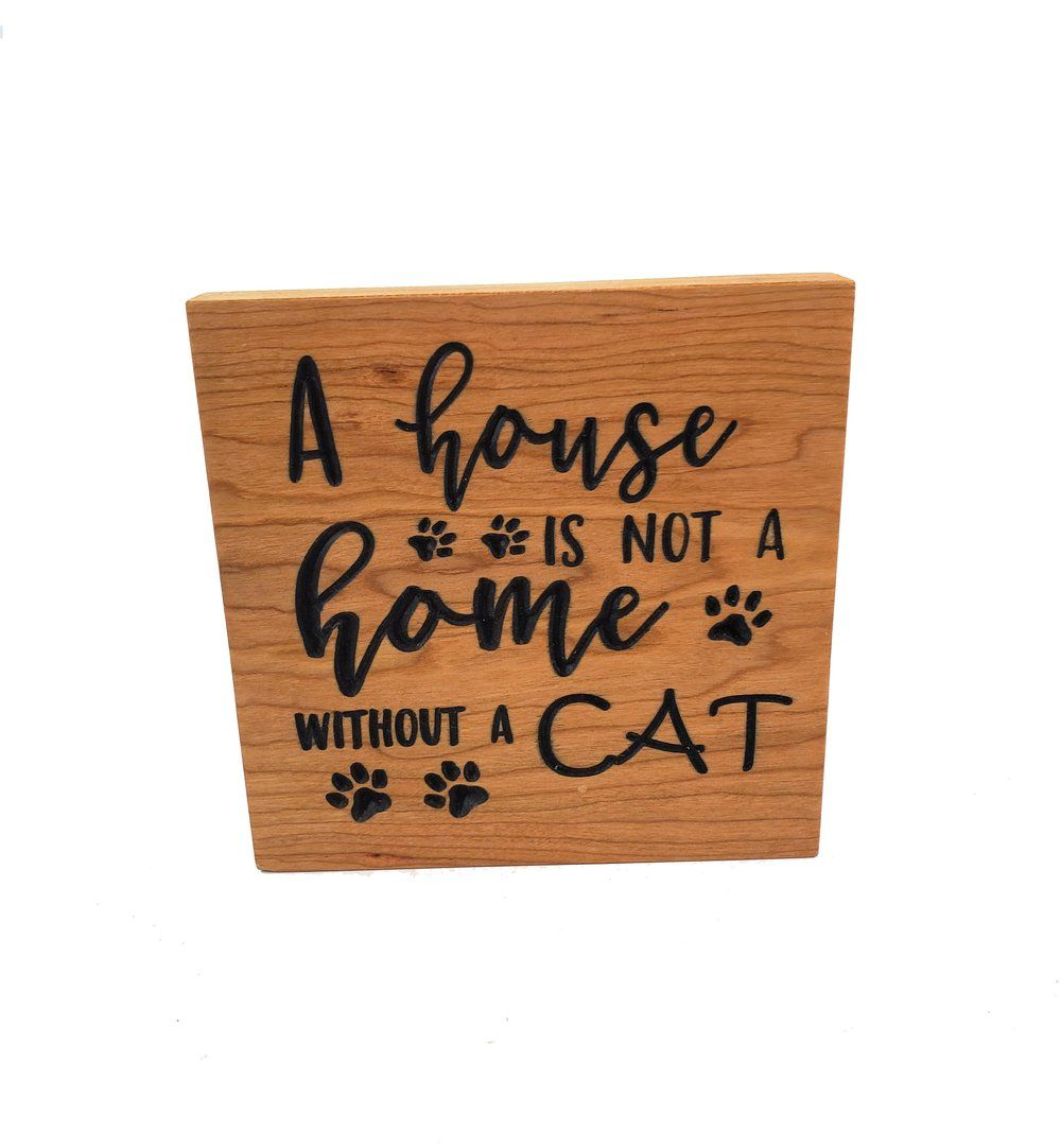 A House Is Not A Home Without A Cat Wooden Sign Woldens