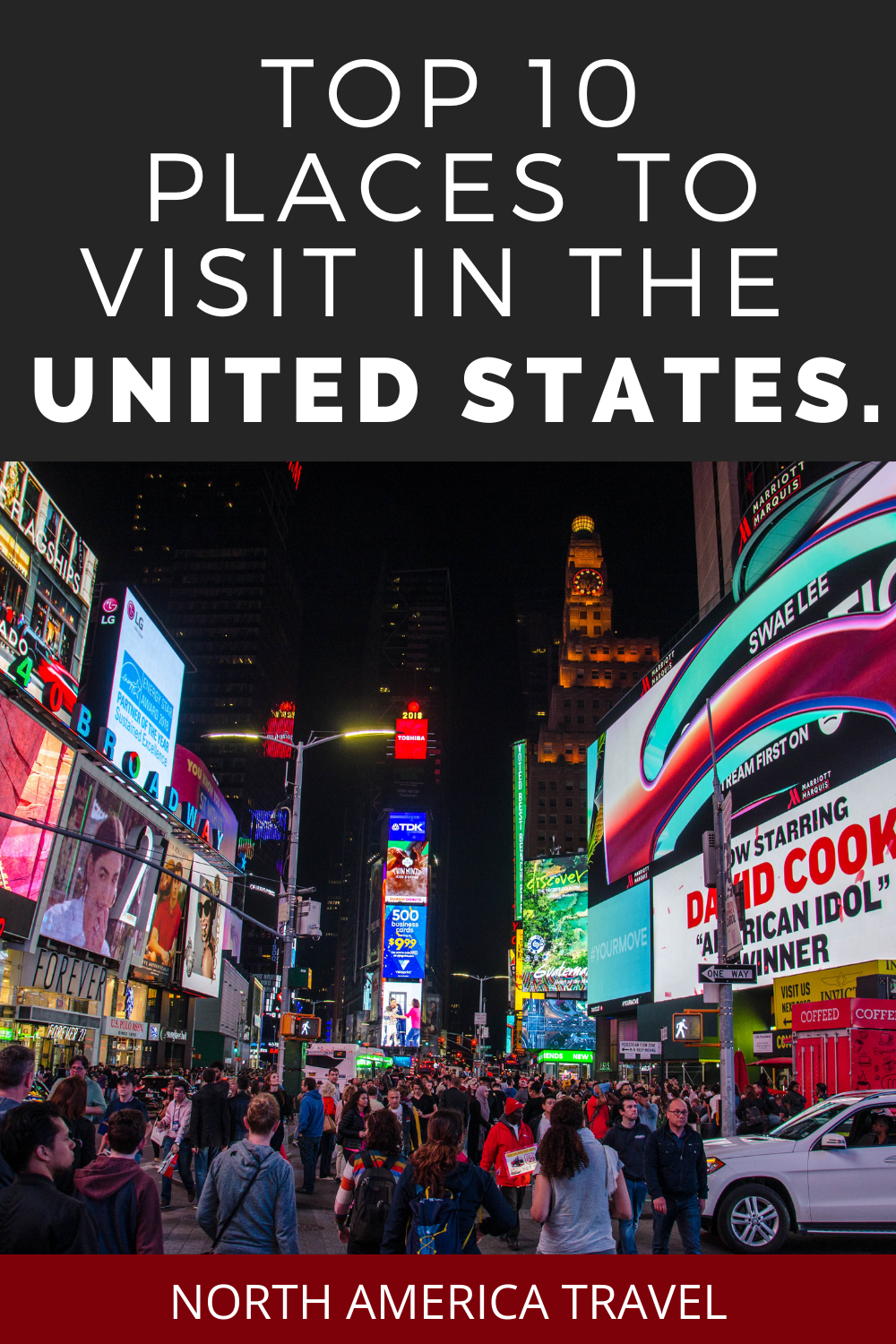 Top 10 Places And Destinations To Visit In The United States Tourist Attraction Tourist North America Travel