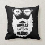 Best Uncles Beards Tattoos Husband Throw Pillow | Zazzle.com