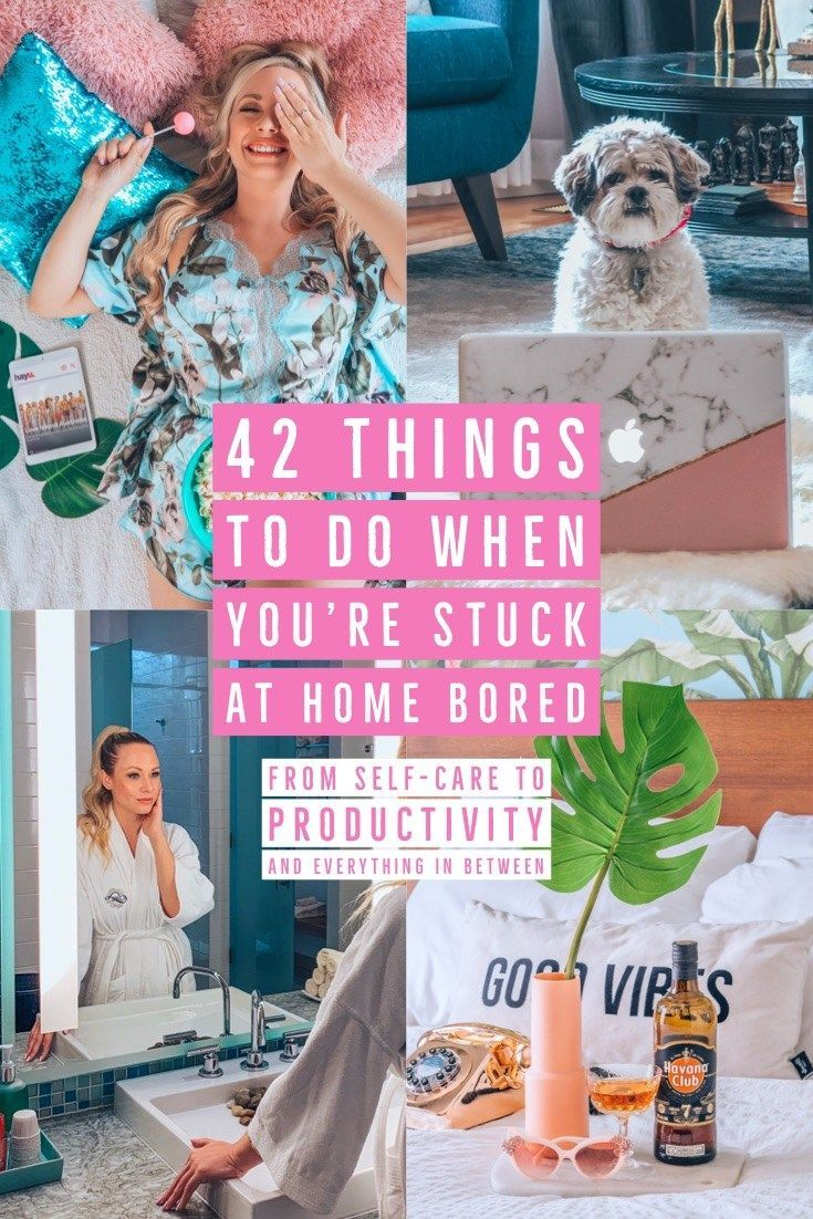 42 Things to do When You're Bored at Home – Kirsten Wendlandt
