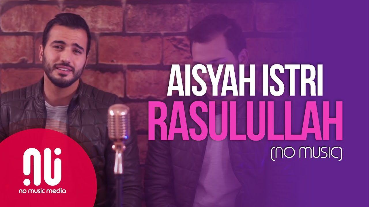 Aisyah Istri Rasulullah Official No Music Version Mohamed Tarek Mohamed Youssef Lyrics Youtube Music Videos Songs Music