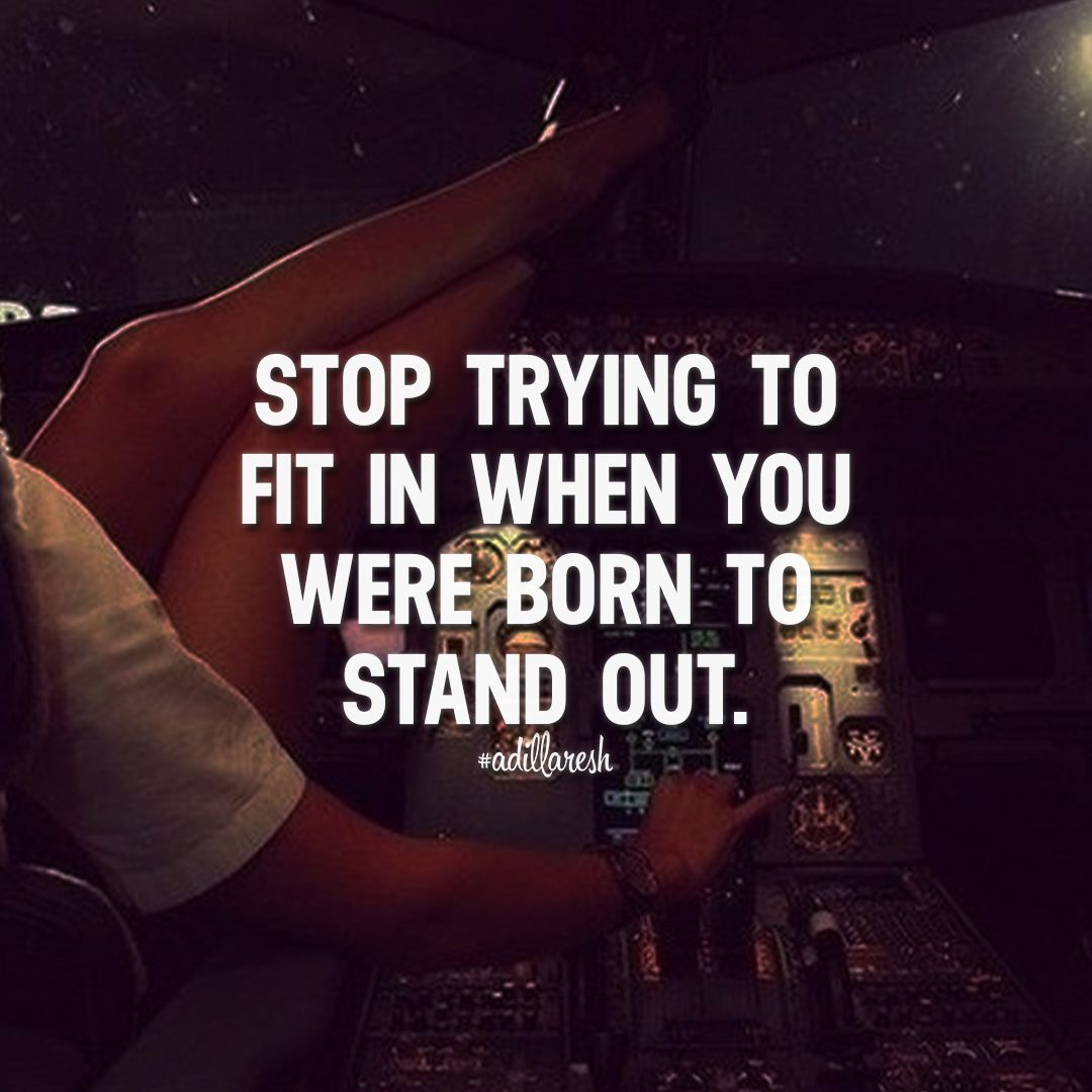 Stand Out Quotes: Stop Trying To Fit In When You Were Born To Stand Out
