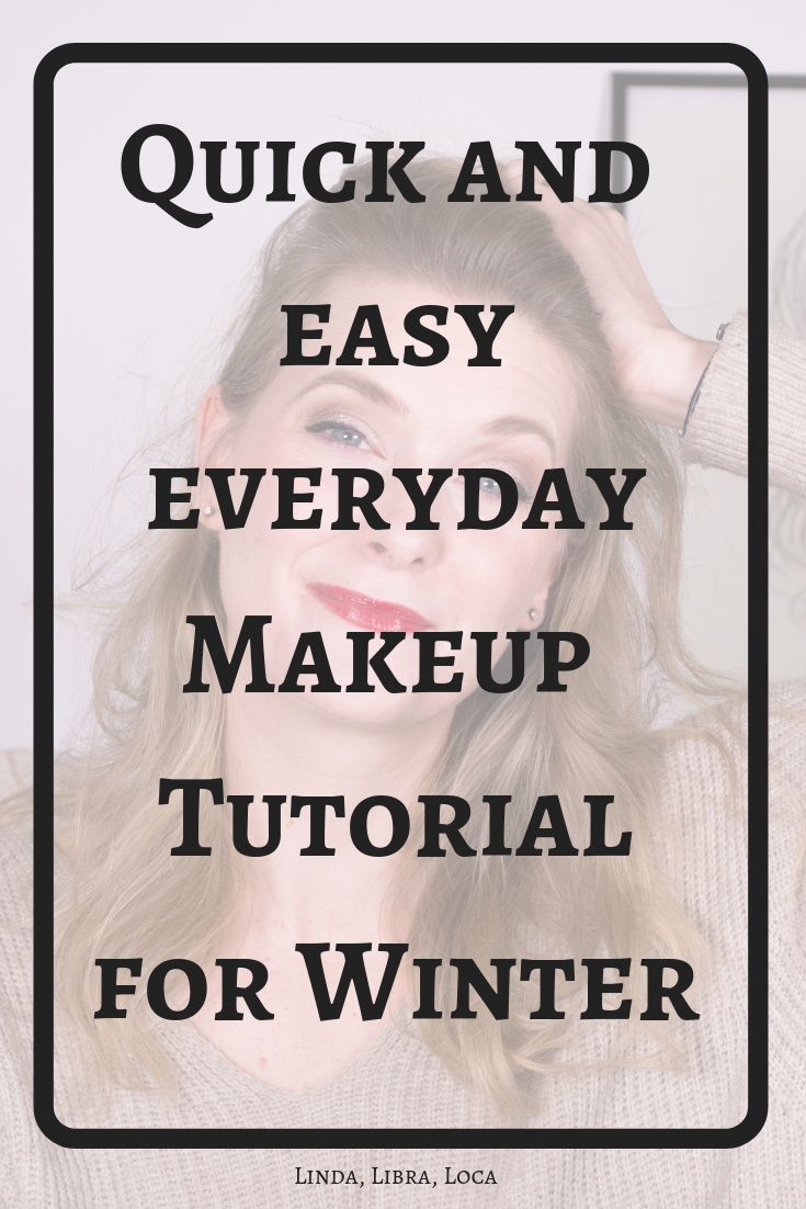 Quick and easy everyday makeup for winter 2019 – Doctor Anne