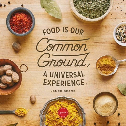 Food is our Common Ground, A Universal Experience #quote | Food, Food quotes,  True food