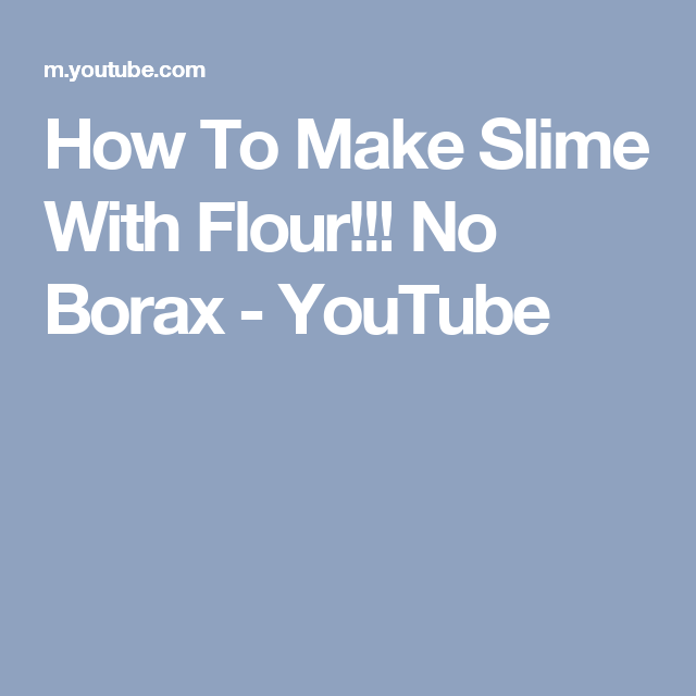How to make slime with flour no borax youtube slime recipe how to make slime with flour no borax youtube ccuart Image collections
