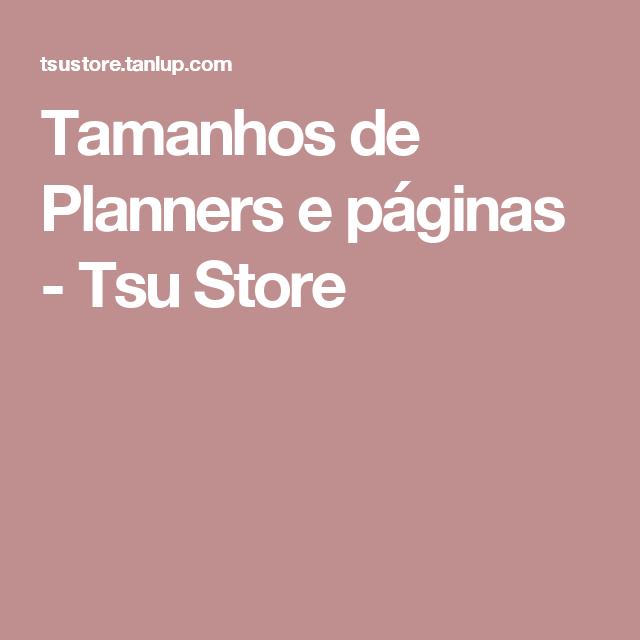 Tamanhos de Planners e páginas - Tsu Store