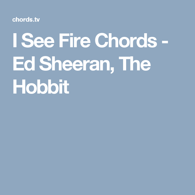 I See Fire Chords Ed Sheeran The Hobbit Sheet Music Pinterest