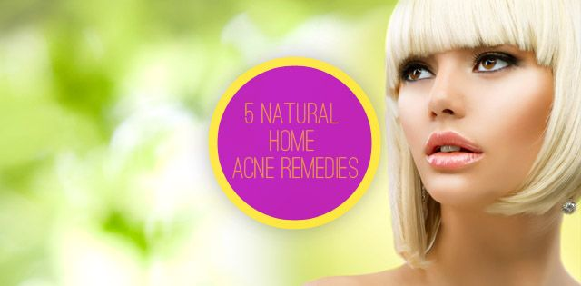 5 Natural Home Acne Remedies