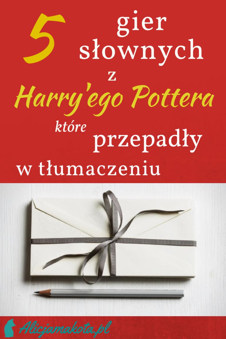 5 Gier Slownych Z Harry Ego Pottera Ktore Przepadly W Tlumaczeniu Harry Potter Potter Novelty Sign