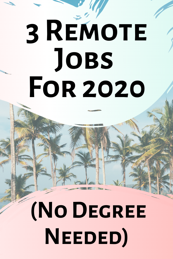 3 Remote Jobs No Degree Needed