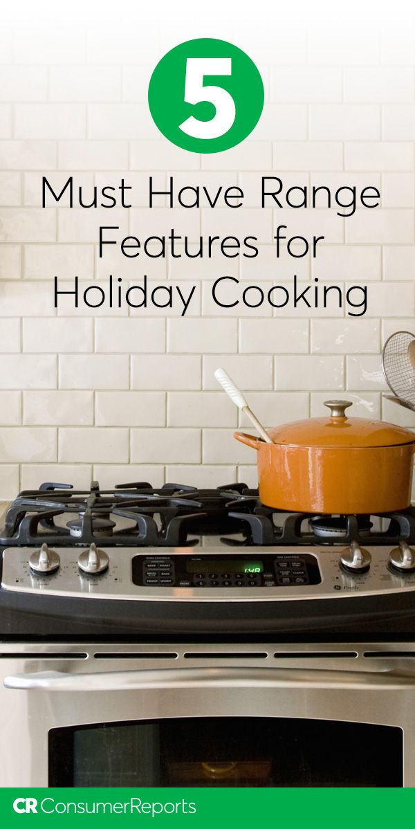 5 Must Have Range Features For Holiday Cooking Cooking