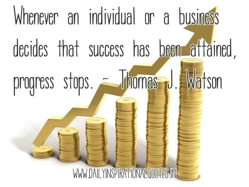 "Quote to inspire ll business individuals out there!  ""Whenever an individual or a business decides that success has been attained, progress stops.""   ‪#‎quotes‬ ‪#‎motivation‬ ‪#‎business‬"