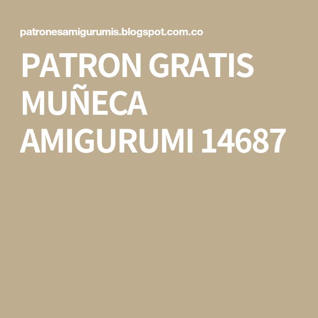 PATRON GRATIS MUÑECA AMIGURUMI 14687   Patrones   Pinterest