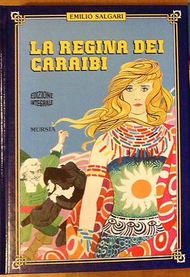 LA REGINA DEI CARAIBI Salgari Michelini 1997 MURSIA ed. integrale
