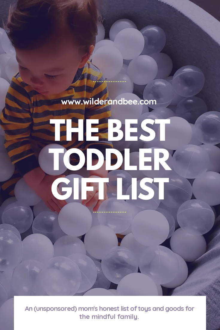 Mindful, eco-friendly, brain-boosting gifts for toddlers from a real, unsponsored, honest mama. #healthymom #toddlerhood #giftlist