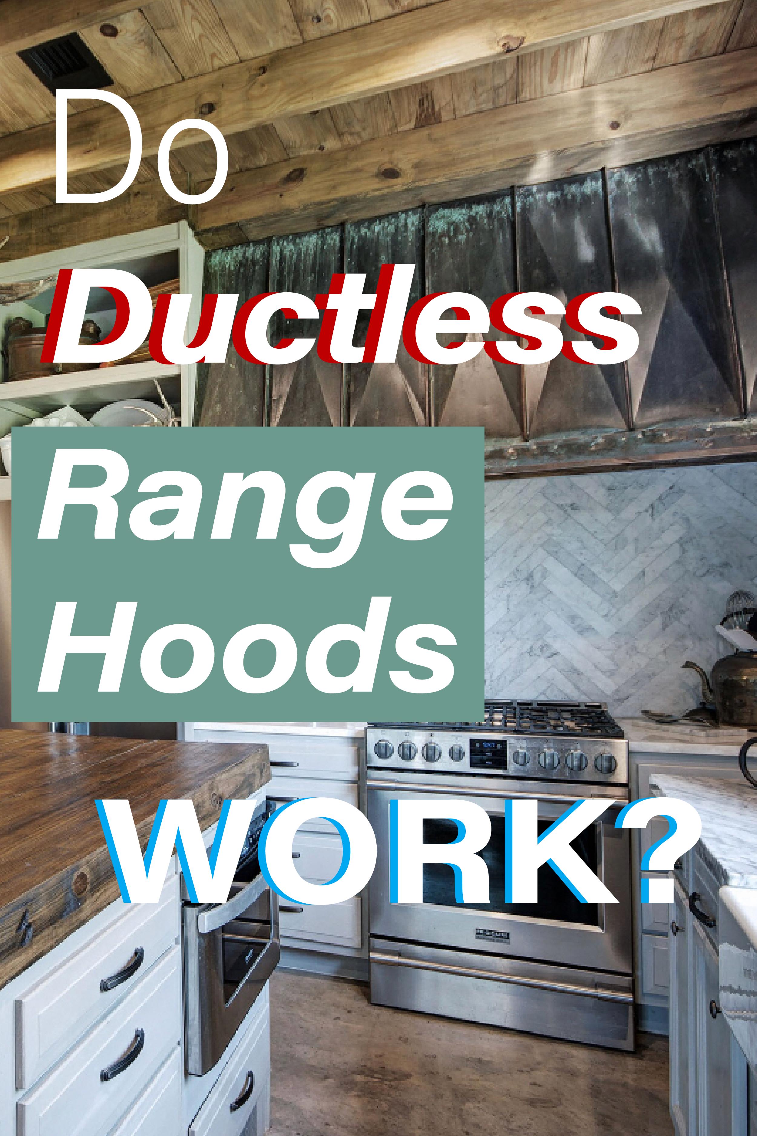 Do Recirculating Range Hoods Actually Work Ductless Range Hood Range Hoods Recirculating Range Hood