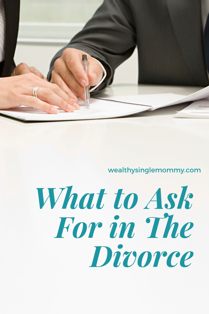 What to Ask for in the Divorce #divorce