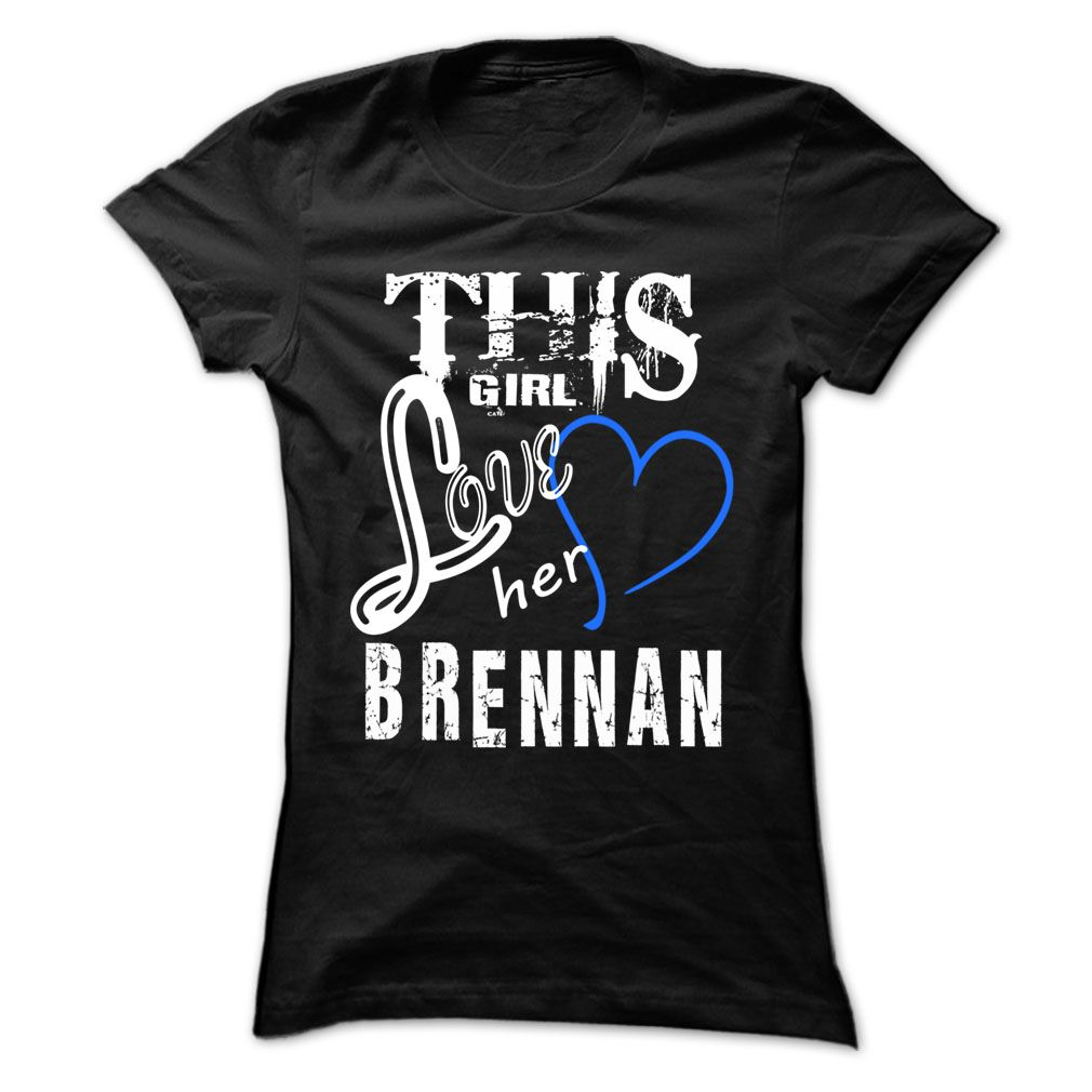 This Girl ᐅ Love Brennan - Cool T-Shirt !!!If you are Brennan or loves one. Then this shirt is for you. Cheers !!!xxxBrennan Brennan