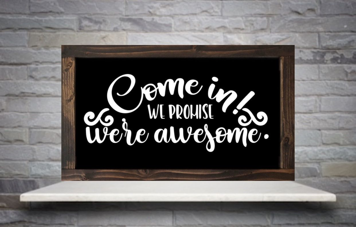 awesome sign decor come in  we promise we re awesome sign  front porch decor  front  front porch decor