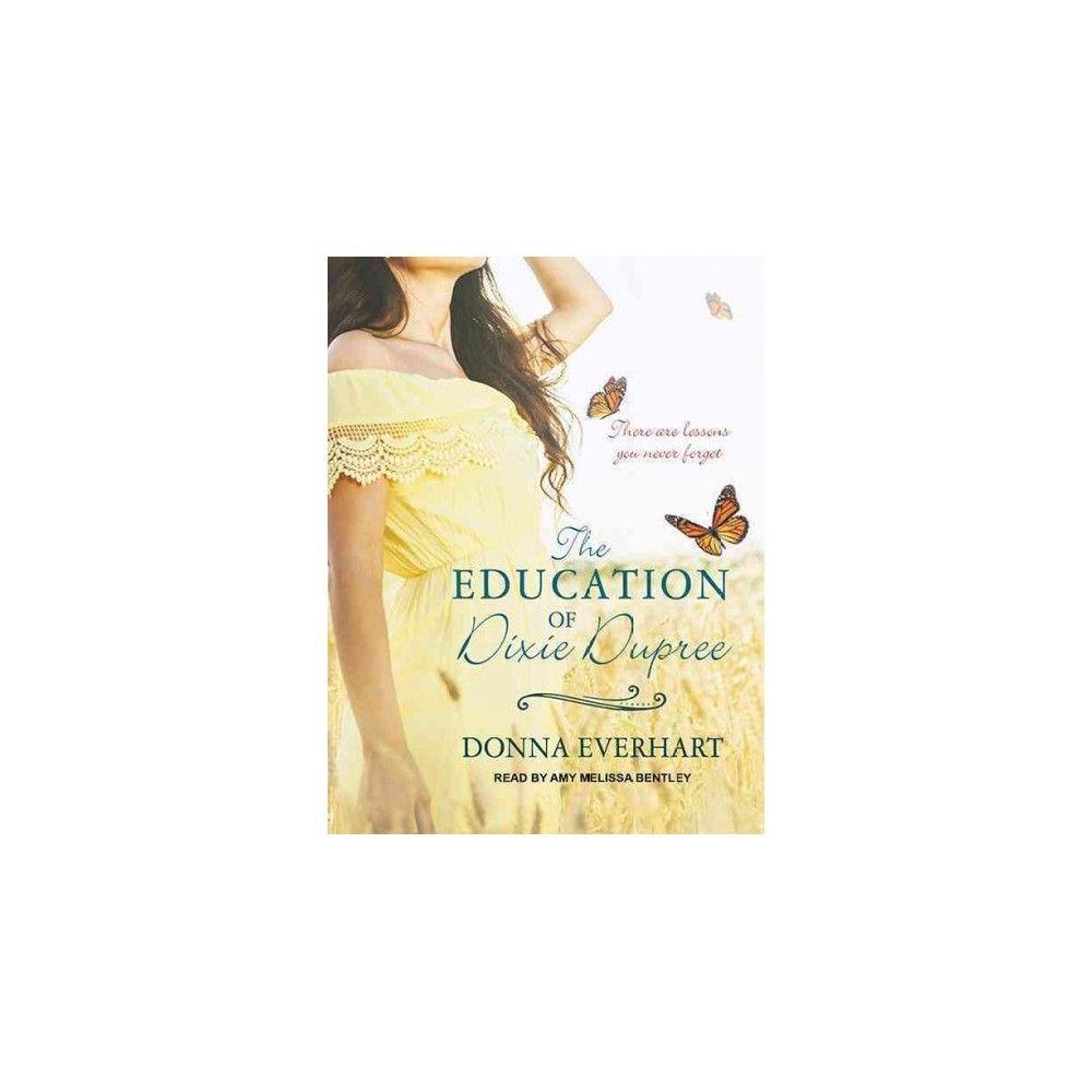 Education of Dixie Dupree (Unabridged) (CD/Spoken Word) (Donna Everhart)