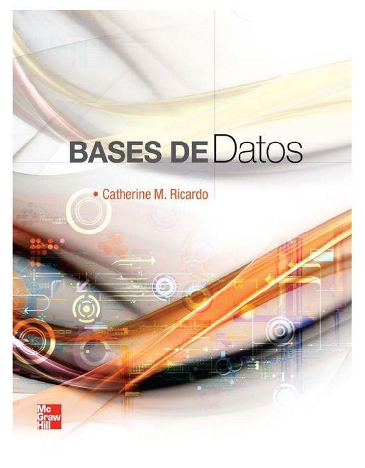 Descarga Libro Bases De Datos – Catherine M. Ricardo – PDF – Español  Http://helpbookhn.blogspot.com/2014/07/bases-d…