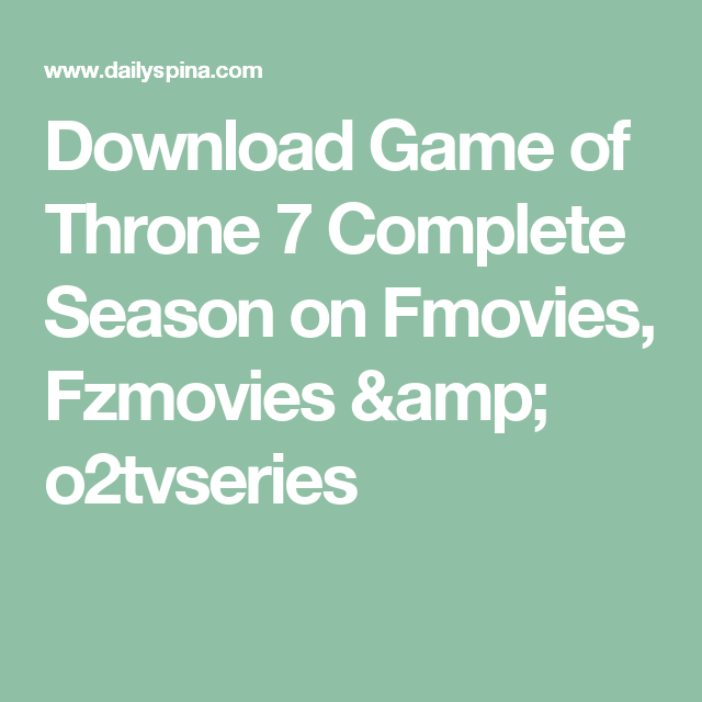 Download Game of Throne 7 Complete Season on Fmovies