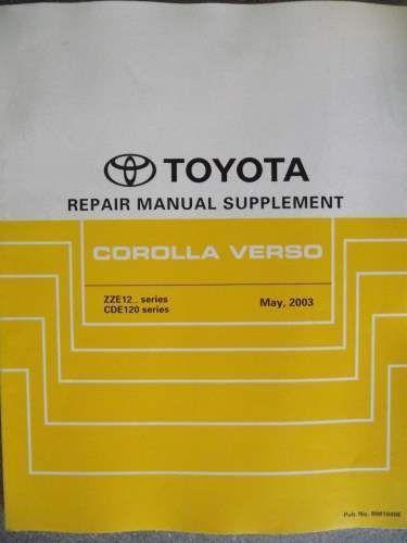 Toyota Corolla Verso Repair Manual Supplement 2003 Rm1040e Listing In The Toyota Car Manuals Literature Cars Trucks Corolla Verso Toyota Corolla Manual Car