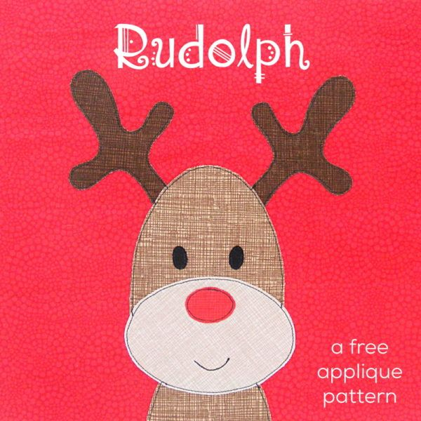 Rudolph the Red-Nosed Reindeer - a free applique pattern | Nähen