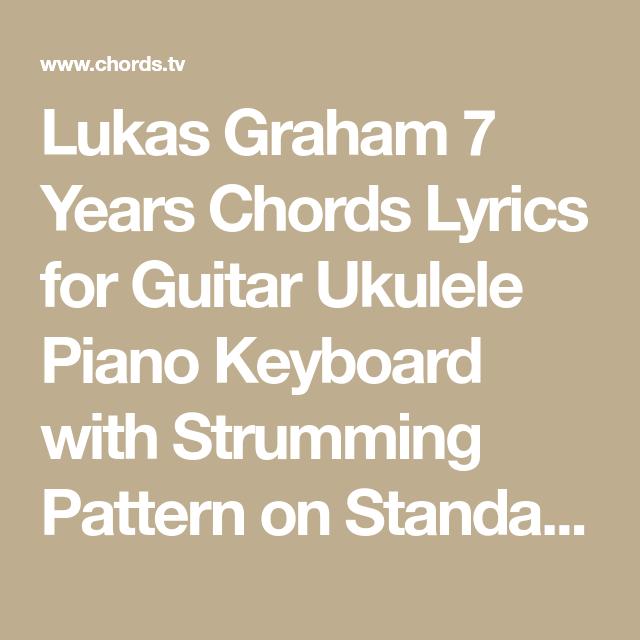 Lukas Graham 7 Years Chords Lyrics for Guitar Ukulele Piano Keyboard ...
