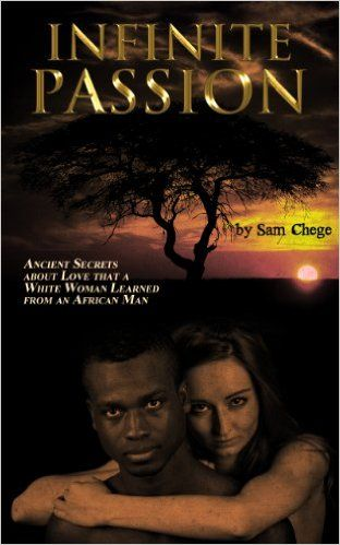 This book has been described as the African version of Fifty Shades of Grey. It is a love story with ancient lessons about love and passion from an unexpected place. When a man from Africa introduces a white woman from America to these secrets, it changes her life forever.