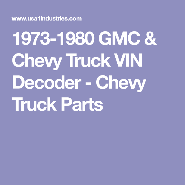 1973 1980 Gmc Chevy Truck Vin Decoder Chevy Trucks Chevy Trucks