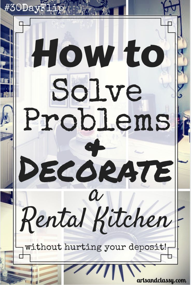 How to Solve Problems and Decorate a Rental Kitchen #30DayFlip ...