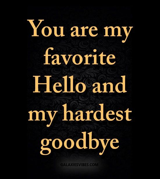 You Galaxies Vibes Hello Quotes Goodbye Quotes Love Quotes