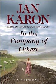 'In the Company of Others: A Father Tim Novel' by Jan Karon ---- A stirring page-turner from the bestselling author of the Mitford Series.   Jan Karon's new series, launched with her New York Times b...