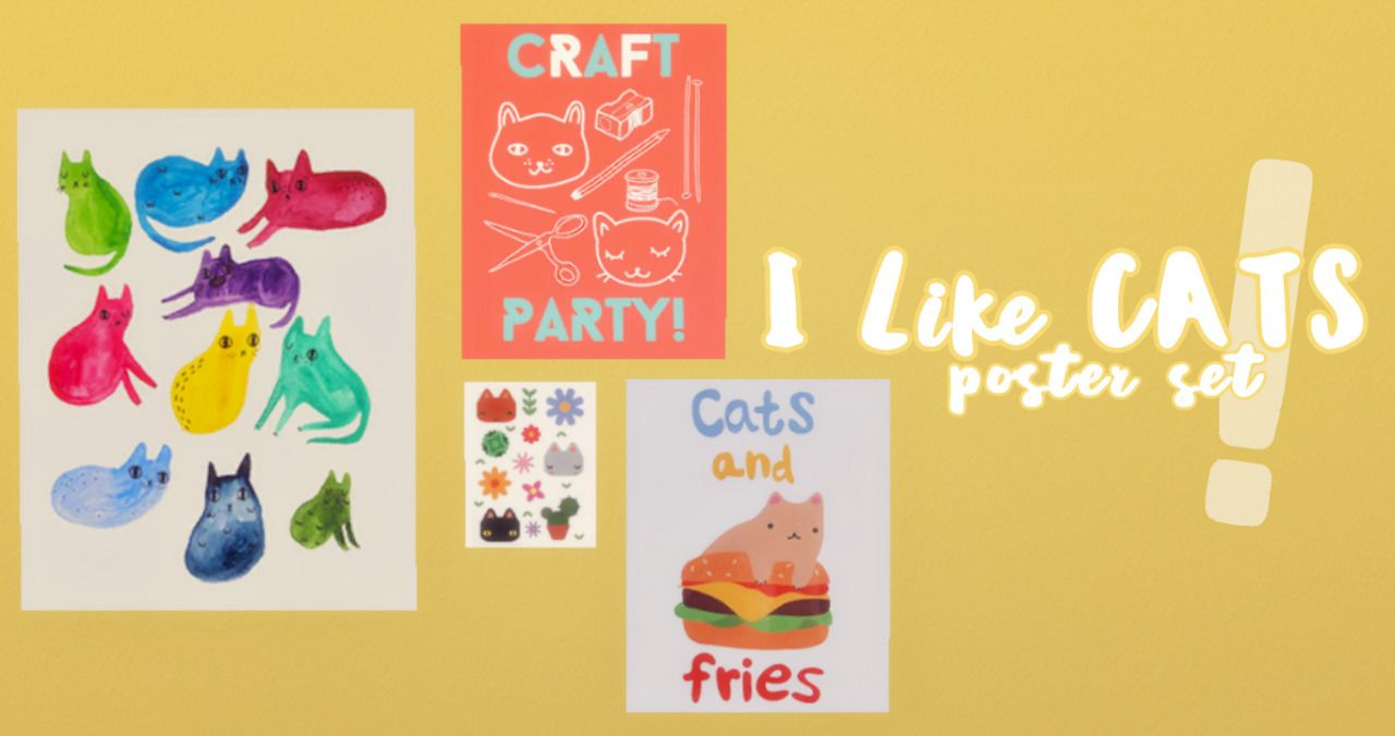 I Like CATS! Poster SetAnother art set from cute stuff I've found on Etsy! Here are 41 posters on a base game mesh, all featuring art by ilikeCATSshop! The original is the smallest size, but it still...