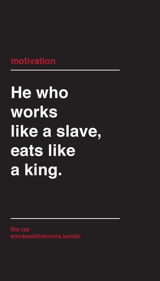 Work Like A Slave Eat Like A King True Sh1t