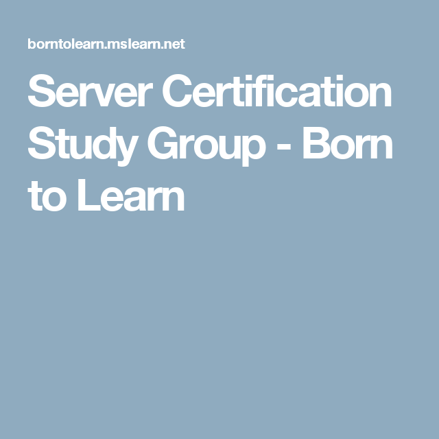 Server Certification Study Group Born To Learn 70 410 Mcsa Exam
