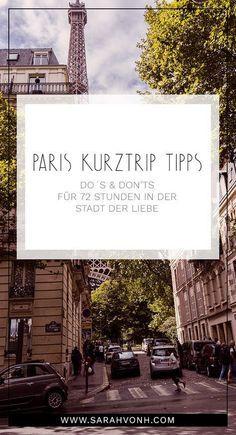 PARIS KURZTRIP TIPPS | DO´S & DON´TS FÜR 72 STUNDEN IN DER STADT DER LIEBE - Mit diesen Tipps lassen sich in Paris die 72 Stunden eines langen Wochenendes günstig und effektiv nutzen.