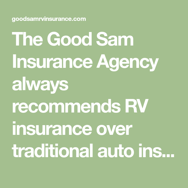 The Good Sam Insurance Agency Always Recommends Rv Insurance Over