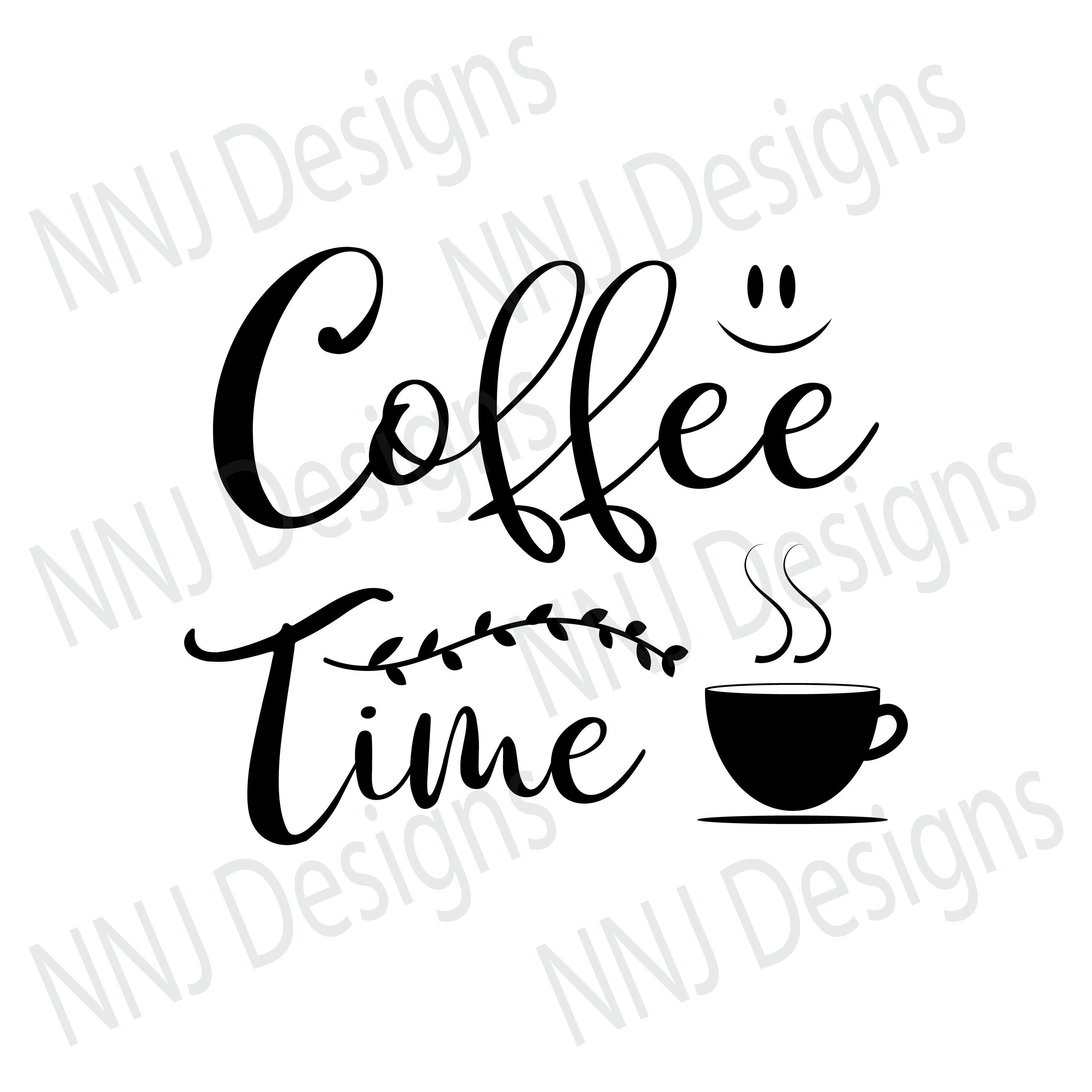 Coffee Time Svg Cup Of Coffee Quotes Cute Clipart Silhouette Etsy Coffee Cup Quotes Coffee Quotes Coffee Quote Svg