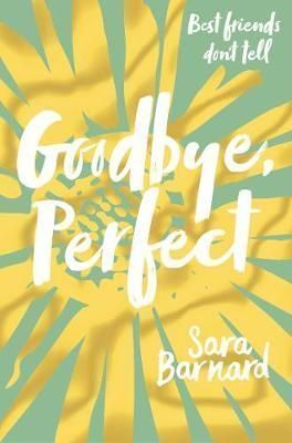 Goodbye Perfect Sara Barnard Thought Provoking Book Books Young