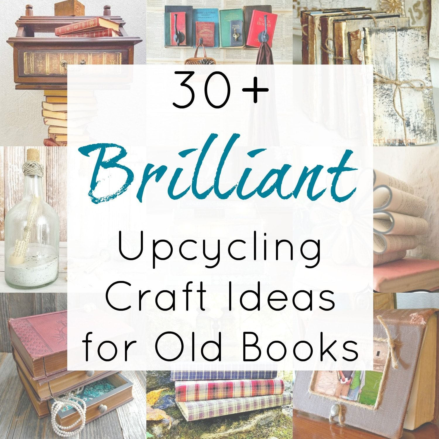 30 Upcycling Ideas For Old Books And Repurposed Book Craft Projects Upcycled Books Crafts Book Crafts Diy Old Book Crafts