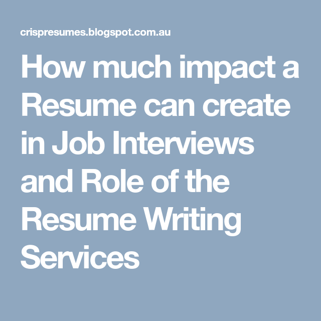 How Much Impact A Resume Can Create In Job Interviews And