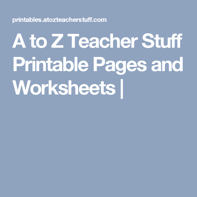 A to Z Teacher Stuff Printable Pages and Worksheets | | OT ...