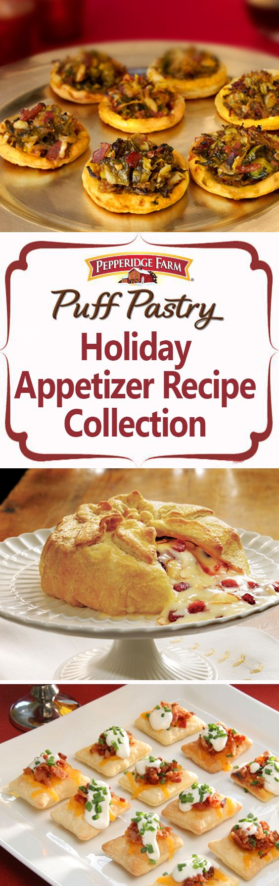 Pepperidge Farm Puff Pastry Holiday Appetizer Recipe Collection Tis The Season To Celebrate With Appetizer Recipes Holiday Appetizers Recipes Holiday Recipes