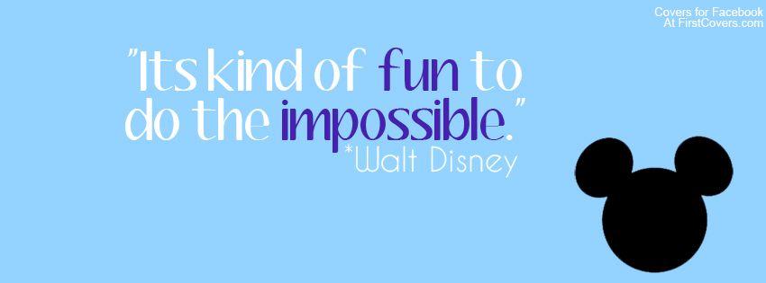 My Favorite Walt Quote It Hangs On The Wall In Disney Room