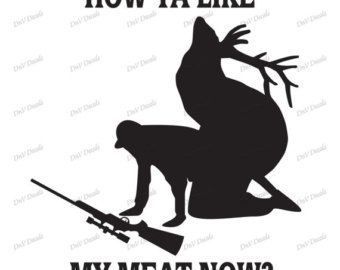 How Ya Like My Meat Now Funny Elk Hunting Window Decal Straight - Window stickers for trucks hunting